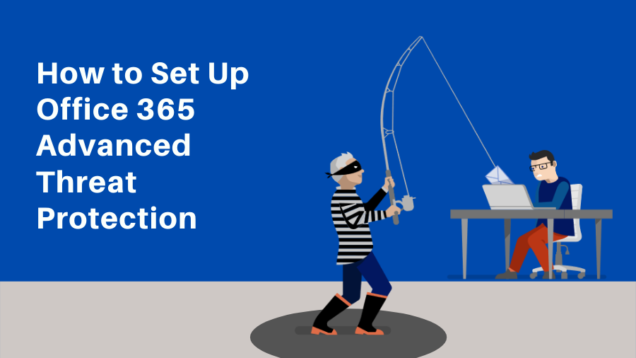 How to Set Up Office 365 ATP