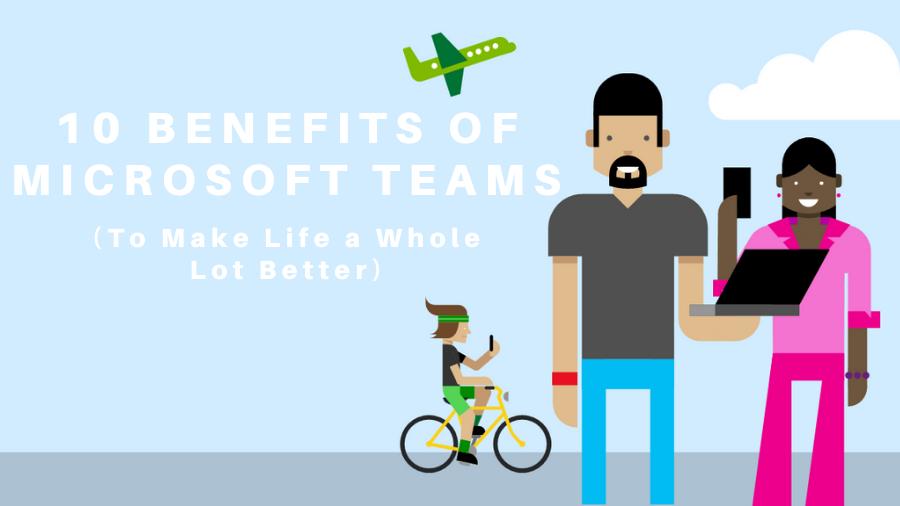 Advantage of Microsoft Teams