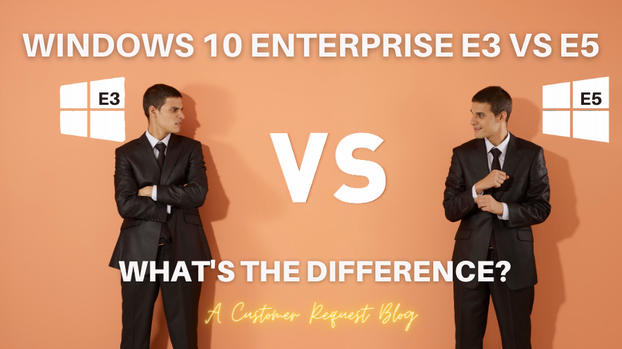 windows enterprise e3 vs e5